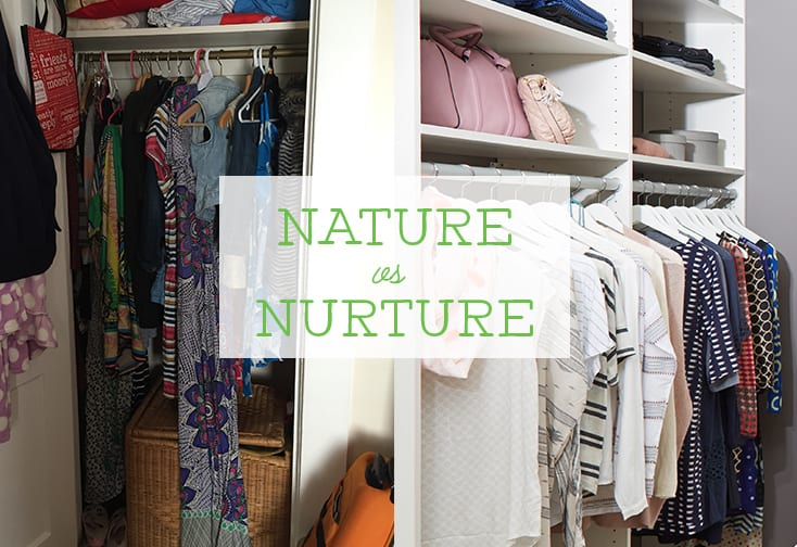 Ridgewood Closets Nature vs Nurture